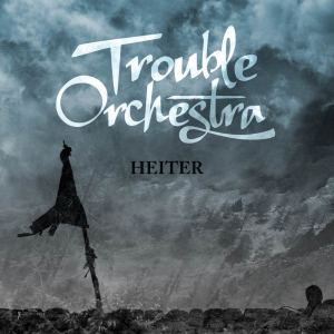 Trouble-Orchestra-Heiter